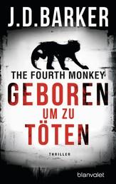 The Fourth Monkey - Geboren, um zu töten - Thriller