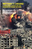 Norman G. Finkelstein: Método y locura