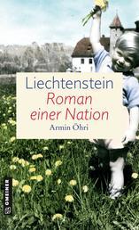 Liechtenstein - Roman einer Nation - Zeitgeschichtlicher Kriminalroman