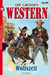 Die großen Western 119 - Wolfszeit