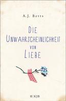 A. J. Betts: Die Unwahrscheinlichkeit von Liebe ★★★★★
