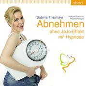 Abnehmen - Ohne JoJo-Effekt mit Hypnose