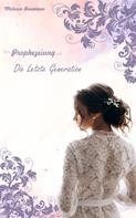 Melanie Baumann: Prophezeiung: Die letzte Generation ★