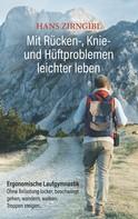 Hans Zirngibl: Mit Rücken-, Knie- und Hüftproblemen leichter leben