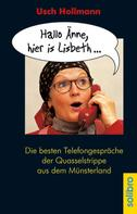 Usch Hollmann: Hallo Änne, hier is Lisbeth ... ★★★★