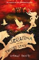 Robert Beatty: Serafina and the Twisted Staff ★★★★