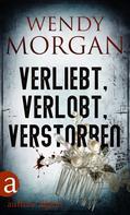 Wendy Morgan: Verliebt, verlobt, verstorben ★★★★