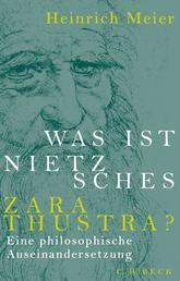 Was ist Nietzsches Zarathustra? - Eine philosophische Auseinandersetzung