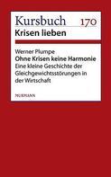 Werner Plumpe: Ohne Krisen keine Harmonie