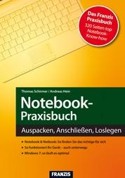 Notebook-Praxisbuch - Auspacken, Anschließen, Loslegen
