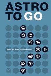 Astro To Go - Schnelle Tipps für Liebe, Beruf und Partnerschaft