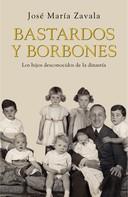 José María Zavala: Bastardos y Borbones