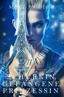 Morgan Rice: Schurkin, Gefangene, Prinzessin (Für Ruhm und Krone – Buch 2) ★★★★