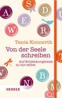 Tania Konnerth: Von der Seele schreiben ★★★★