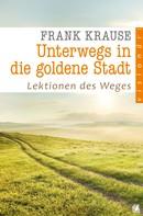Frank Krause: Unterwegs in die goldene Stadt