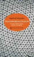 Manfred Schneider: Transparenztraum