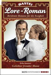 Lore-Roman - Folge 12 - Geliebter fremder Mann