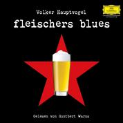 Volker Hauptvogel: Fleischers Blues