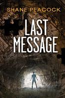 Shane Peacock: Last Message