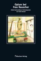 Frank Demant: Opium bei Frau Rauscher ★★★★