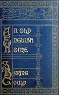 S. Baring-Gould: An Old English Home