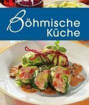Böhmische Küche - Die schönsten Spezialitäten aus Böhmen