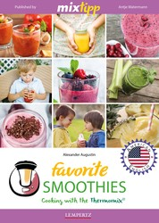 MIXtipp Favorite SMOOTHIES (american english) - Cooking with the Thermomix TM5 und TM31