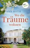 Ann Roth: Wo die Träume wohnen ★★★★
