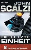 John Scalzi: Die letzte Einheit, Episode 8: - Der Klang der Rebellion ★★★★