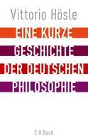 Vittorio Hösle: Eine kurze Geschichte der deutschen Philosophie ★★★★