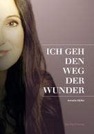 Annette Müller: Ich geh den Weg der Wunder ★★★★★