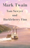 Mark Twain: Tom Sawyer und Huckleberry Finn ★★★★★