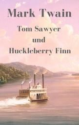 Tom Sawyer und Huckleberry Finn - Vollständige deutsche Ausgabe