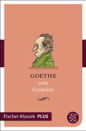 Goethe zum Genießen