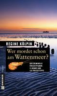 Regine Kölpin: Wer mordet schon am Wattenmeer? ★★★