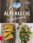 Cornelia Schinharl: Alpenküche vegetarisch ★★★★