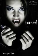 Morgan Rice: Turned (Book #1 in the Vampire Journals) ★★★★