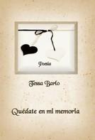 Tessa Barlo: Quédate en mi memoria