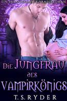 T.S. Ryder: Die Jungfrau des Vampirkönigs ★★★★
