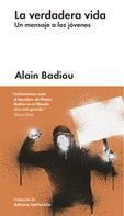 Alain Badiou: La verdadera vida