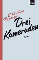 Erich Maria Remarque: Drei Kameraden