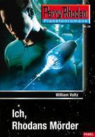 William Voltz: Planetenroman 24: Ich, Rhodans Mörder