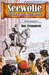 Seewölfe - Piraten der Weltmeere 576 - Das Testament