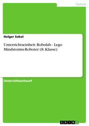 Unterrichtseinheit: Robolab - Lego Mindstorms-Roboter (8. Klasse)