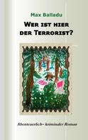 Max Balladu: Wer ist hier der Terrorist?