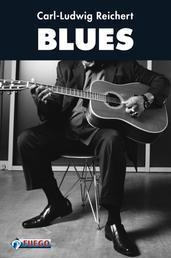 Blues - Geschichte und Geschichten