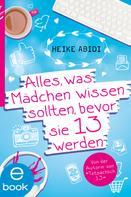 Heike Abidi: Alles, was Mädchen wissen sollten, bevor sie 13 werden