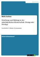 Malte Sachsse: Erziehung und Bildung in der mittelalterlichen Klosterschule. Zwang oder Privileg? ★★★