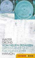 Walter Grond: Vom neuen Erzählen
