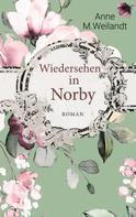 Anne M. Weilandt: Wiedersehen in Norby